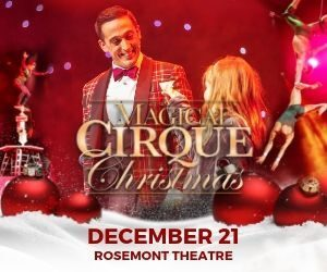 A Magical Cirque Christmas Live on Stage at Rosemont Theatre