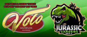 Volo Museum Jurassic gardens Discount Tickets